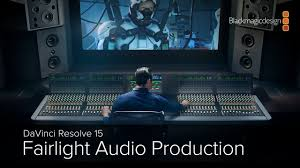 Blackmagic Design Sound Davinci Resolve 15 Fairlight Audio Production Part 1