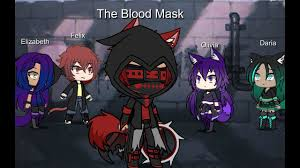 The Blood Mask/ EP1; New kid/ Gacha ...