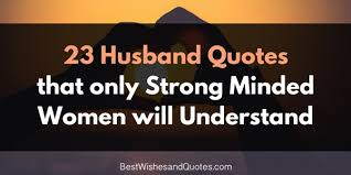 Husband Quotes Simple Find Out Why StrongMinded Women Love These Husband Quotes