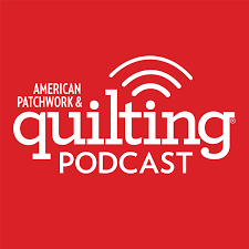 American Patchwork & Quilting Podcast