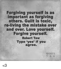 Forgive Yourself Quotes Extraordinary Forgiving Yourself Is As Important As Forgiving Others Guilt Is