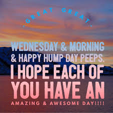 Great Wednesday Quotes Great Great Wednesday Morning Happy Hump Day