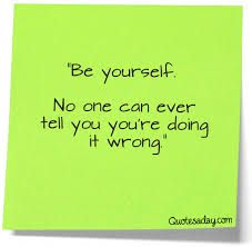 Long Inspirational Quotes About Being Yourself Best of Be Yourself Quotes A Day