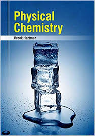 Physical Chemistry by Brook Hartman: Brook Hartman: 9781788820905 ...