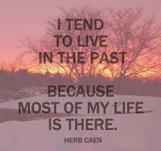 Living In The Past Quotes Unique Living In The Past Quotes Quotesgram 48 QuotesNew
