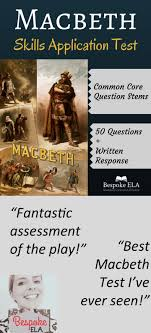 macbeth essay questions cover letter hero essay examples examples  best ideas about macbeth analysis shakespeare macbeth test a common core skills based objective assessment