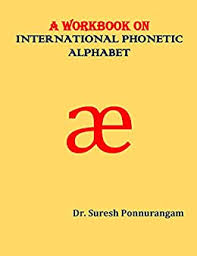 The international phonetic alphabet (ipa) is an alphabetic system of phonetic notation based primarily on the latin script. A Workbook On International Phonetic Alphabet Kindle Edition By Ponnurangam Dr Suresh Reference Kindle Ebooks Amazon Com