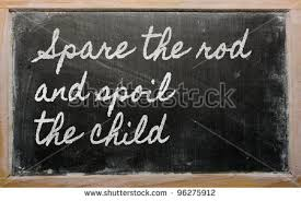 the rod and spoil the child essay spare the rod and spoil the child essay