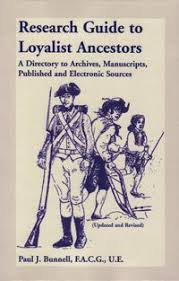 research guide to loyalist ancestors a directory to archives mcripts published and electronic