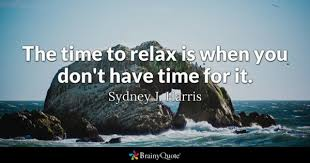 Relax Quotes Best Relax Quotes BrainyQuote