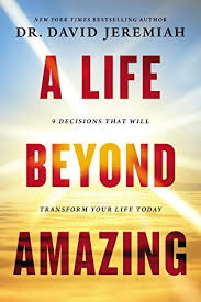 A Life Beyond Amazing 40 Decisions That Will Transform Your Life Adorable Life Amazing