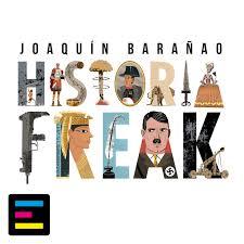 Historia Freak, con Joaquín Barañao
