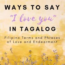 How To Say I Love You In Tagalog Filipino Words And Terms Of
