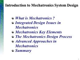 Design Of Mechatronics System Notes Introduction To Mechatronics System Design Ppt Video