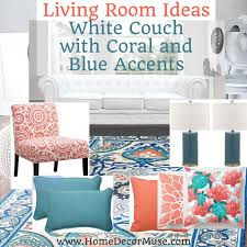 Teal Accent Home Decor White Couch Living Room with Coral and Blue Accents Home Decor Muse 83