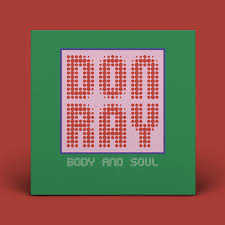 "Don Ray - ""<b>Body</b> and Soul"" - includes ""Balearic <b>Trip</b> Version"" by ..."