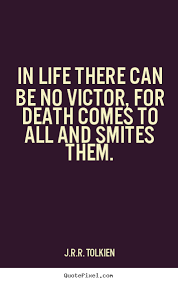 Quotes For Life 83 Awesome Life Quotes In Life There Can Be No Victor For Death Comes