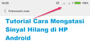 Check spelling or type a new query. Tutorial Cara Mengatasi Sinyal Hilang Di Hp Android Tekno Owl