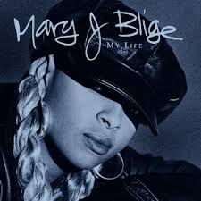 <b>My</b> Life (<b>Mary J</b>. <b>Blige</b> album) - Wikipedia