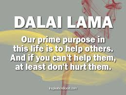 Purpose Of Life Quotes Unique Dalai Lama Life Purpose Quotes Inspiration Boost