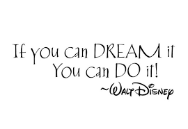Risultati immagini per if you can dream it you can do it