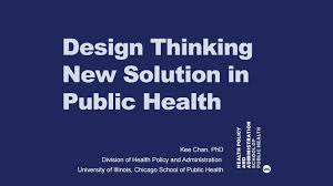 Design Thinking Public Policy Design Thinking New Solution In Public Health By Uic School