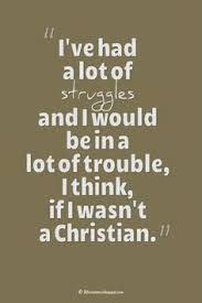Christian Struggle Quotes Best of Life Struggle Quotes And Saying With Pictures Pinterest Life