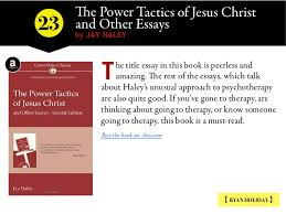 the power tactics of jesus  the power tactics of jesus christ and other essays by jay haley ryan holiday