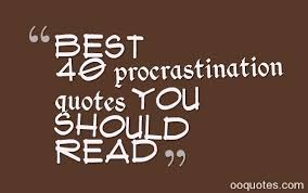 Procrastination Quotes Inspiration Best 48 Procrastination Quotes You Should Read Quotes