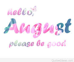 hello august please be good saying new