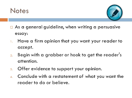 the persuasive essay format and style ppt video online notes as a general guideline when writing a persuasive essay