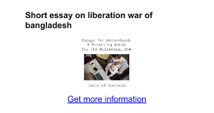 short essay on liberation war of google docs
