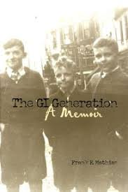 Nonfiction Book Review: The GI Generation: A Memoir by <b>Frank F</b> ...