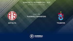 Antalya vs Trabzon 16. Spieltag Süper Lig 2021/2022 12/12 im Liveticker