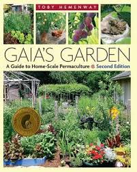 Gaias Garden A Guide To Home Scale Permaculture By Toby