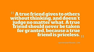 A True Friend Is Priceless Quotes Warehouse Enchanting Taking For Granted Quotes Friendship