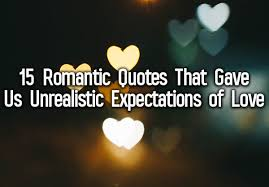 Love Romance Quotes 100 Romantic Quotes That Gave Us Unrealistic Expectations Of Love 69