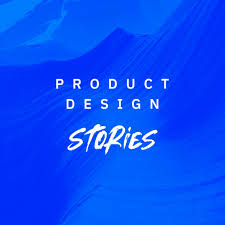 Product Design Stories
