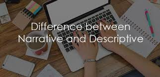 between narrative and descriptive essay difference between narrative and descriptive essay