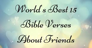 World's Best 40 Bible Verses About Friends ChristianQuotes Unique Bible Verse For A Freind