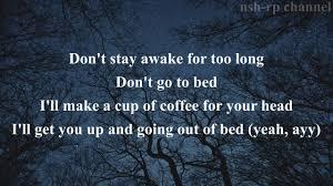 Μεγαλη επιτυχια γνωριζει ο ανερχομενοσ καλλιτεχνησ powfu. Coffee For Your Head Lyrics Page 1 Line 17qq Com