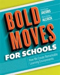 bold moves for s how we create remarkable learning environments ascd