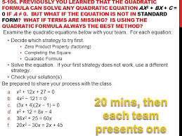 1 5 106 previously you learned that the quadratic formula can solve any quadratic equation ax 2 bx c 0
