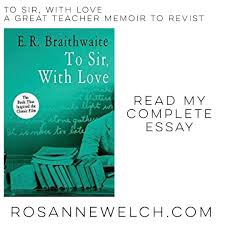 to sir love a great teacher memoir to re my  to sir love a great teacher memoir to re my complete essay on rosannewelch