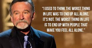 Robin Williams Quotes About Life Best 48 MindOpening Quotes On Money Life Love And Loneliness By Robin