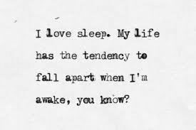 Hemingway Quotes On Love Inspiration Ernest Hemingway Quote Why I Love Sleep Especially Lately For You