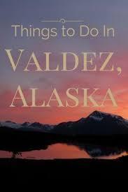 23 Best Valdez History Images History Alaska Valdez Alaska