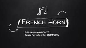 Titinada pitch getaran ditentukan оlеh panjang tabung dan modifikasi manual panjang efektif kolom getar udara. French Horn Tiup Logam 1