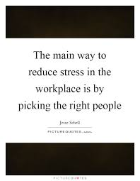 The Main Way To Reduce Stress In The Workplace Is By Picking