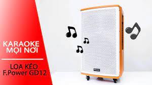 Loa kéo F.Power GD12-02: Hát karaoke mọi nơi   Phụ kiện FPT Shop - YouTube